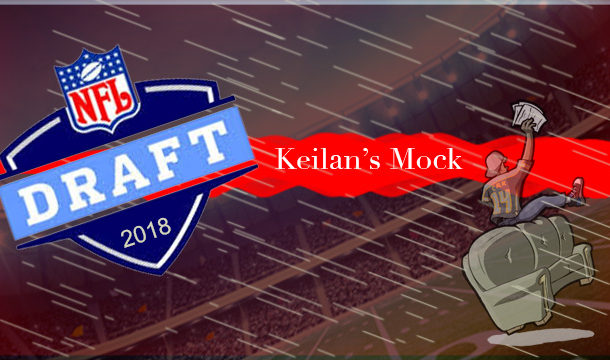 Keilan's mock draft