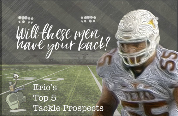 Eric's Top 5 OT Rankings