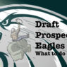 Draft needs eagles