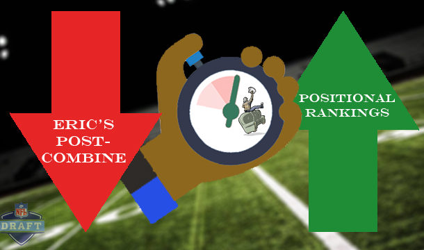 Eric's Post Combine Rankings
