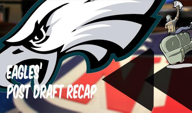 Eagles post draft recap
